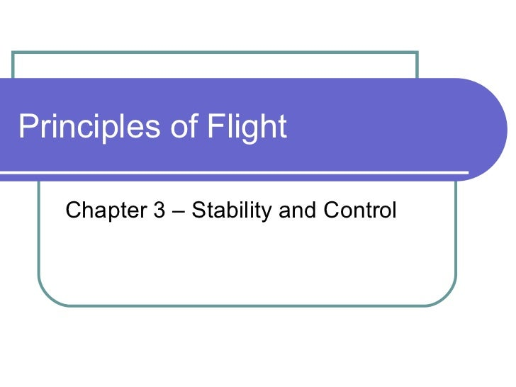 Principles of Flight Chapter 3 – Stability and Control