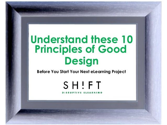 Understand These 10 Principles of Good Design Before You Start Your Next eLearning Project