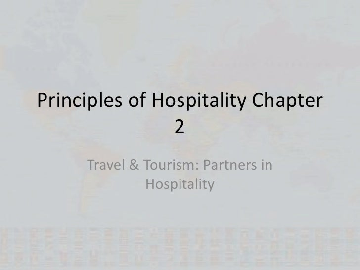 Principles of Hospitality Chapter 2<br />Travel & Tourism: Partners in Hospitality<br />