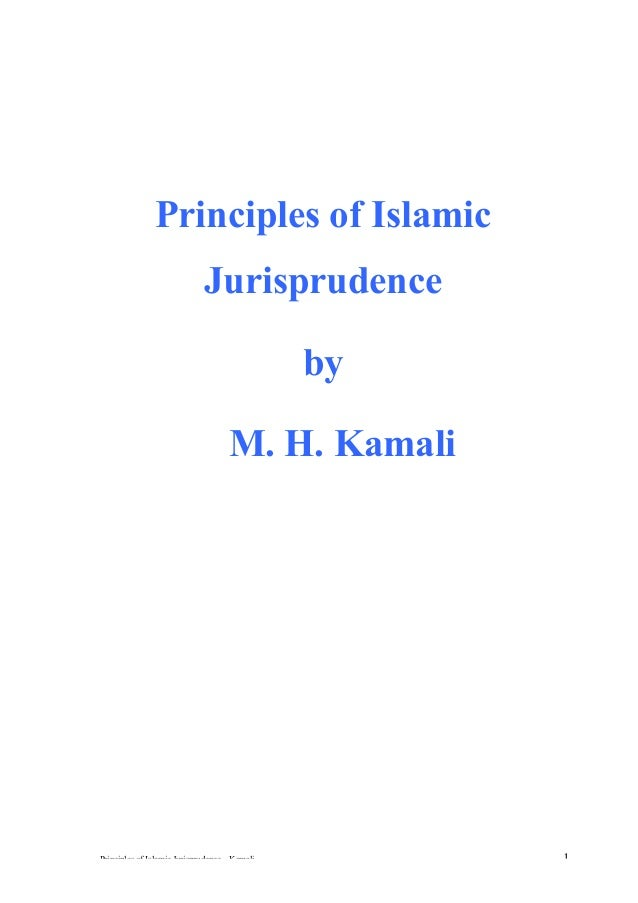 Principles of Islamic Jurisprudence by M. H. Kamali  Principles of Islamic Jurisprudence ~ Kamali  1