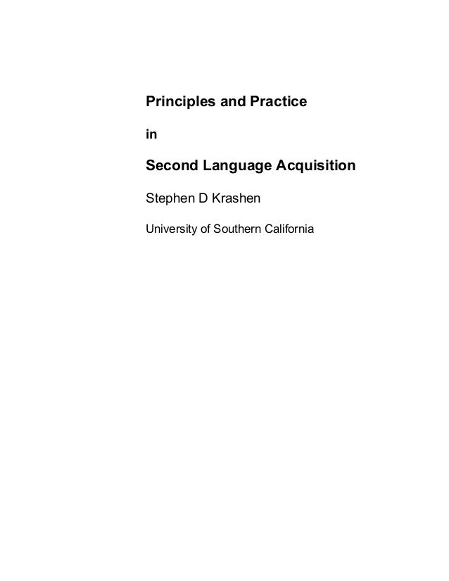 Principles and Practice in Second Language Acquisition Stephen D Krashen University of Southern California