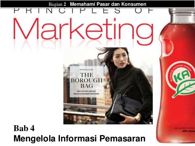 Mengelola Informasi Pemasaran - Bab 4 Prinsip-prinsip Pemasaran Kotler Armstrong