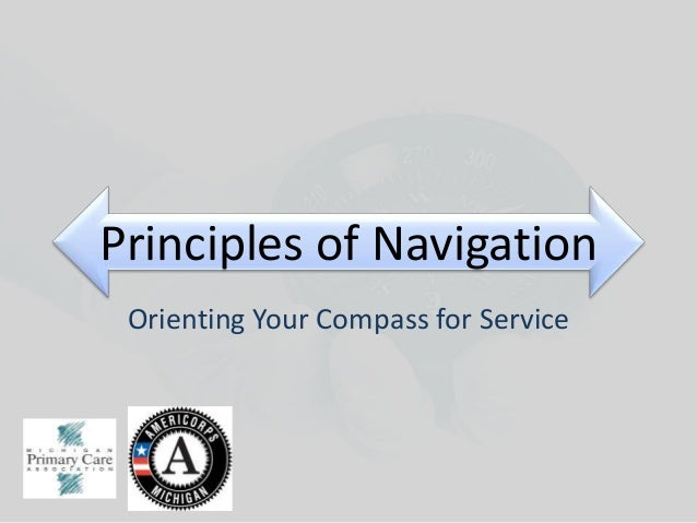 Principles of Navigation Orienting Your Compass for Service