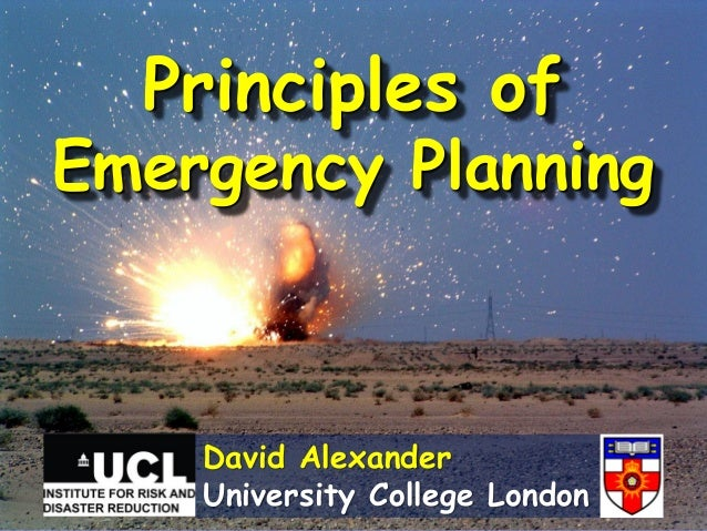 Principles of Emergency Planning David Alexander University College London