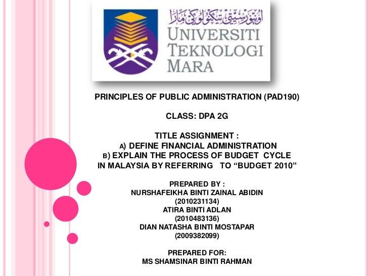 PRINCIPLES OF PUBLIC ADMINISTRATION (PAD190)CLASS: DPA 2GTITLE ASSIGNMENT : a) DEFINE FINANCIAL ADMINISTRATIONb) EXPLAIN T...
