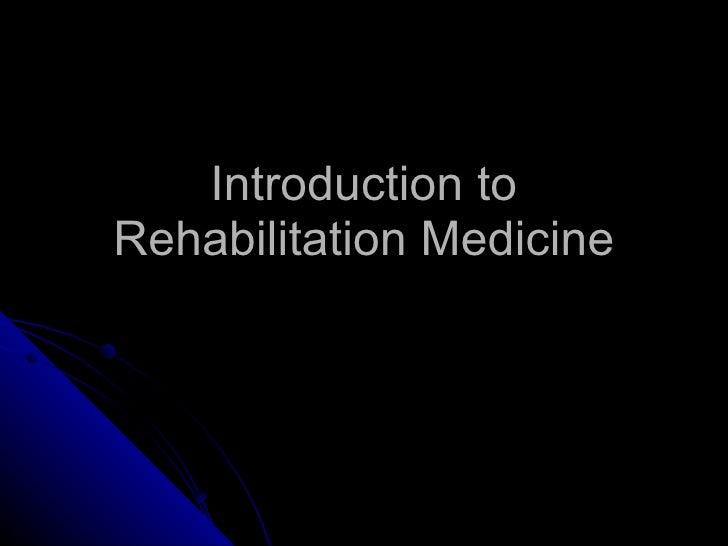 Introduction to Rehabilitation Medicine