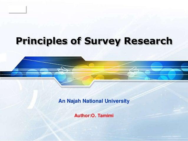 LOGO Principles of Survey Research Author:O. Tamimi An Najah National University