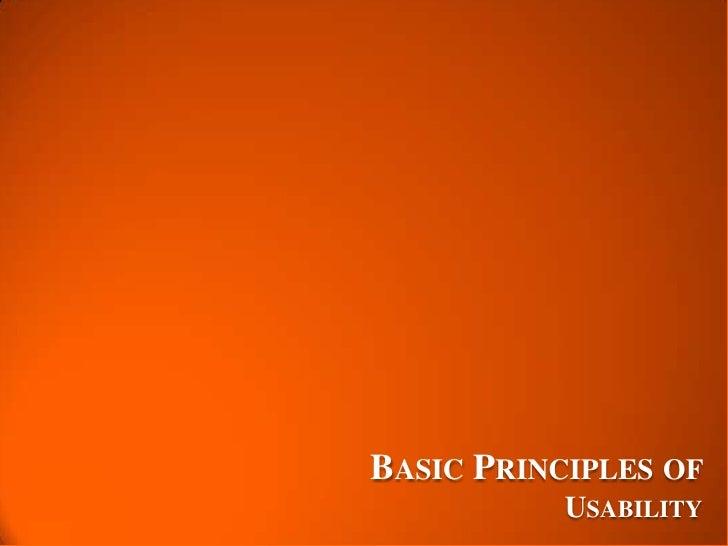 BASIC PRINCIPLES OF           USABILITY