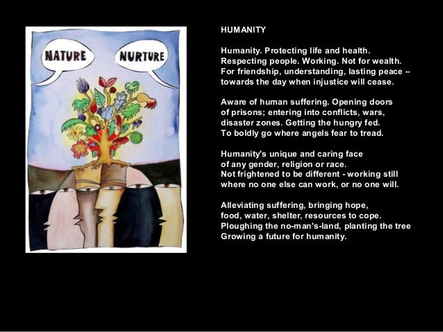 HUMANITYHumanity. Protecting life and health.Respecting people. Working. Not for wealth.For friendship, understanding, las...