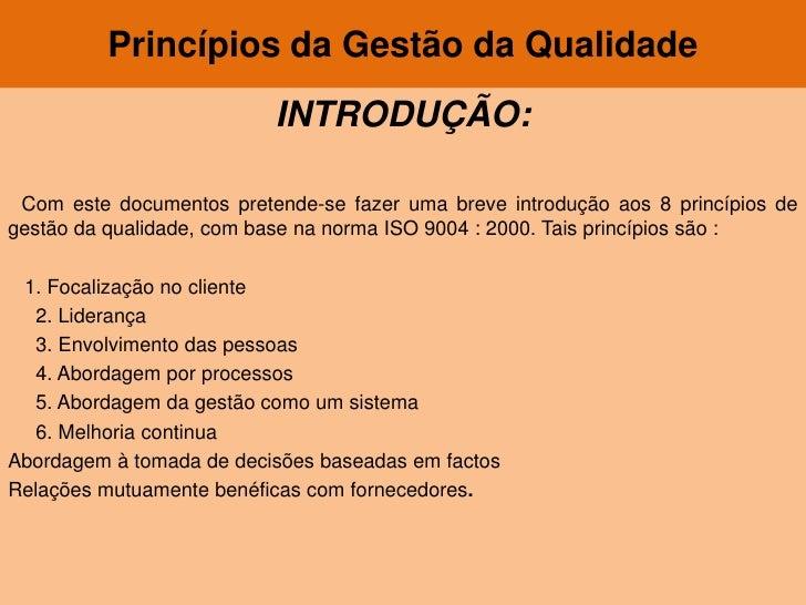 Princípios da Gestão da Qualidade<br />INTRODUÇÃO:<br />Com este documentos pretende-se fazer uma breve introdução aos 8 p...