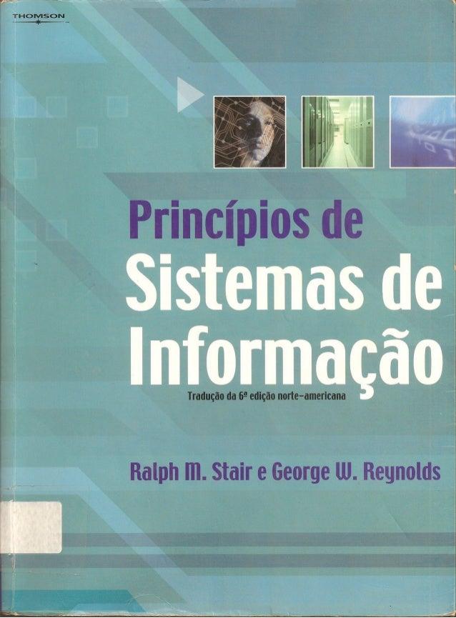 Princípios de sistemas de informação ralph m. stair e george w. reynolds (1)