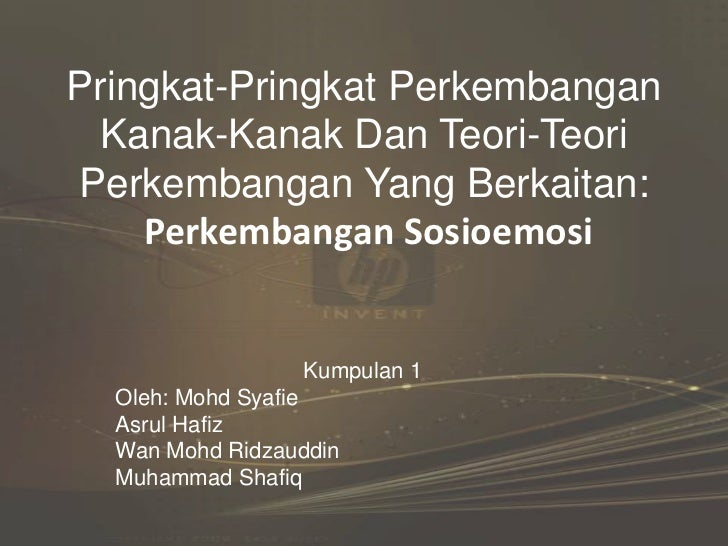 Pringkat-PringkatPerkembanganKanak-Kanak Dan Teori-TeoriPerkembangan Yang Berkaitan:Perkembangan Sosioemosi <br />Kumpulan...