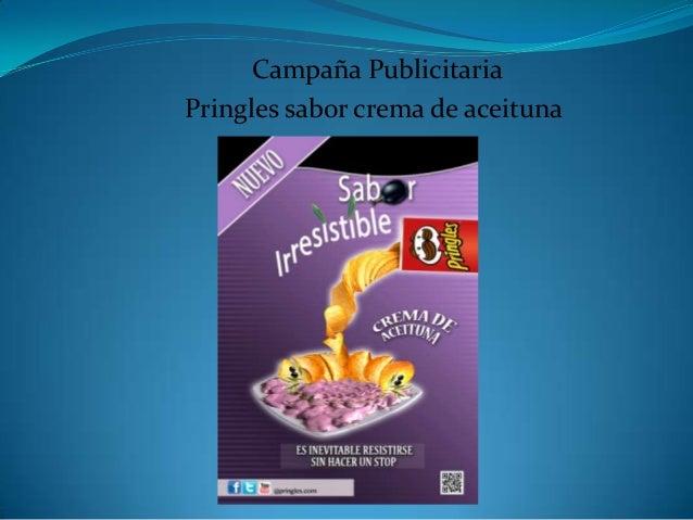 Campaña Publicitaria Pringles sabor crema de aceituna