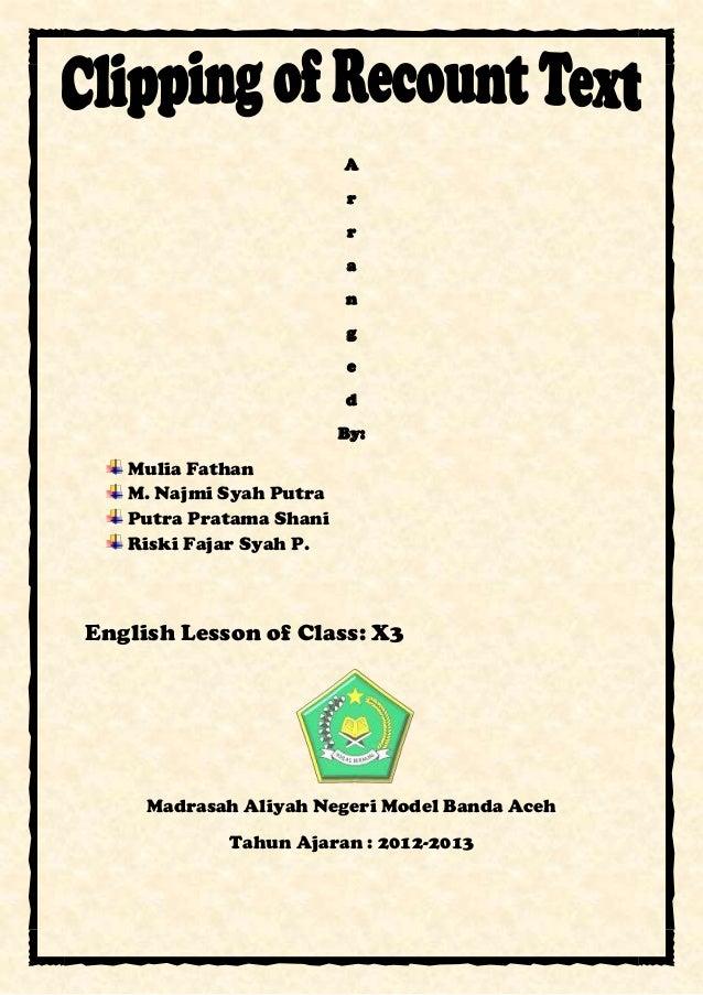 A r r a n g e d By: Mulia Fathan M. Najmi Syah Putra Putra Pratama Shani Riski Fajar Syah P. English Lesson of Class: X3 M...