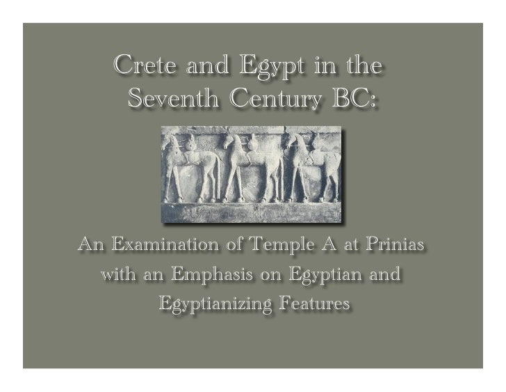 Crete and Egypt in the     Seventh Century BC:     An Examination of Temple A at Prinias   with an Emphasis on Egyptian an...