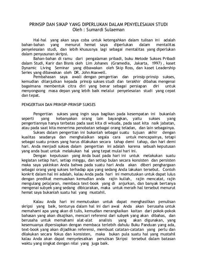 PRINSIP DAN SIKAP YANG DIPERLUKAN DALAM PENYELESAIAN STUDI                       Oleh : Sumardi Sulaeman       Hal-hal yan...