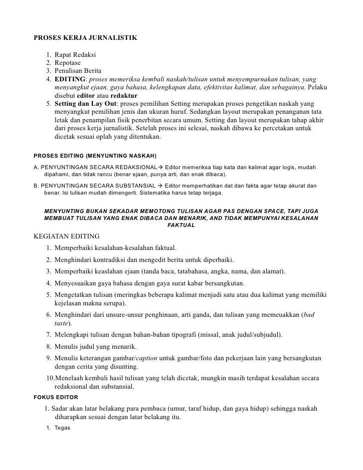 PROSES KERJA JURNALISTIK      1. Rapat Redaksi     2. Repotase     3. Penulisan Berita     4. EDITING: proses memeriksa ke...