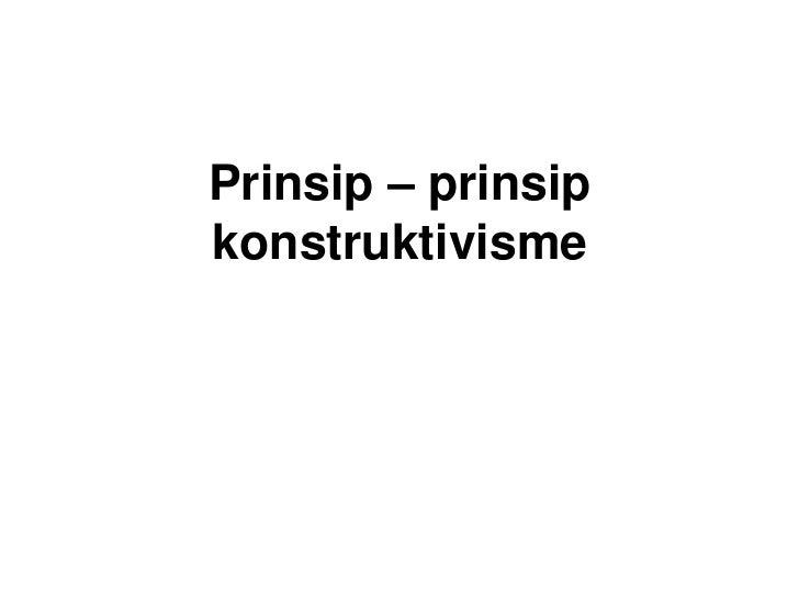 Prinsip – prinsip konstruktivisme