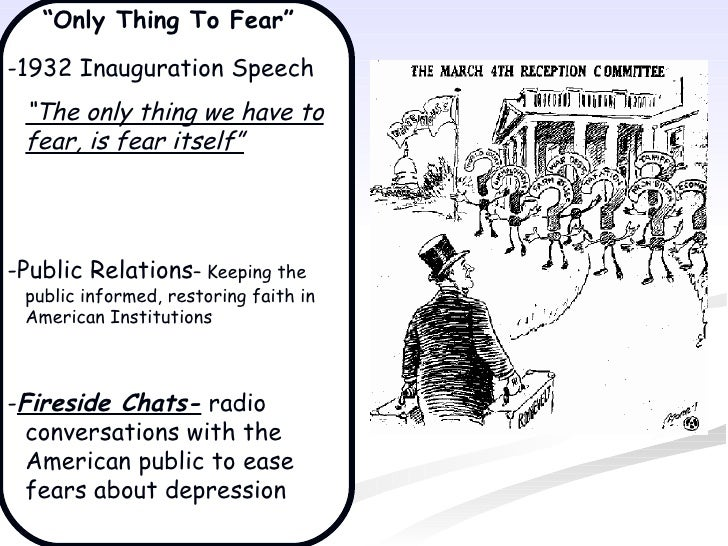 """""""Only Thing To Fear""""-1932 Inauguration Speech """"The only thing we have to fear, is fear itself""""-Public Relations– Keeping t..."""