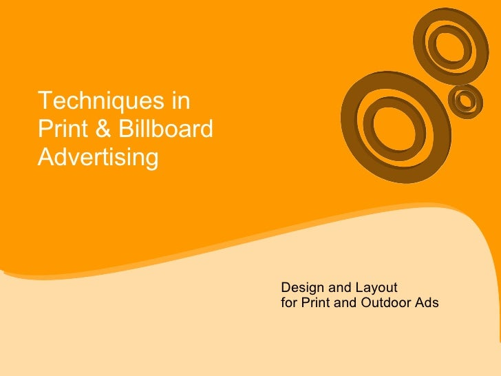 Techniques in  Print & Billboard  Advertising Design and Layout  for Print and Outdoor Ads