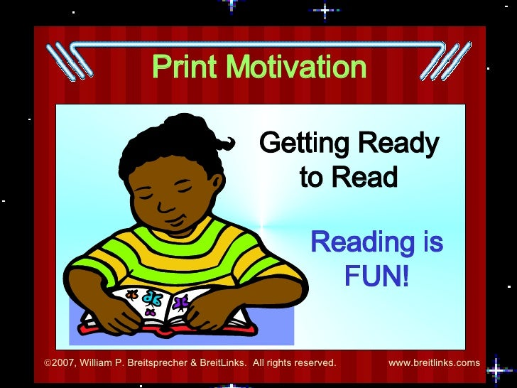 Print Motivation Getting Ready to Read Reading is FUN!