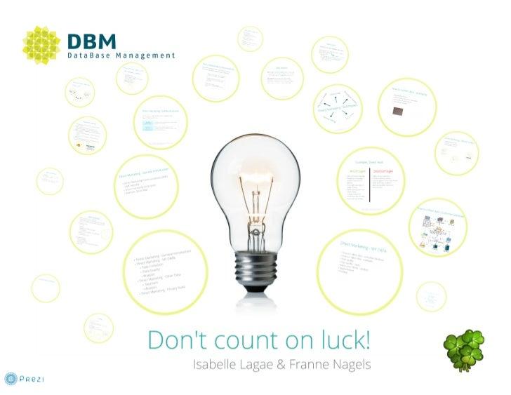 PRINT2012 - Don't count on luck! - Isabelle Lagae, Databasemanagement
