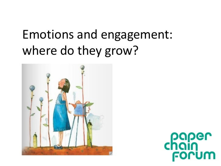Emotions and engagement:where do they grow?