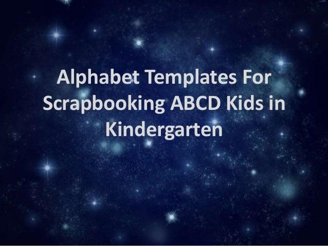 Alphabet Templates For Scrapbooking ABCD Kids in Kindergarten