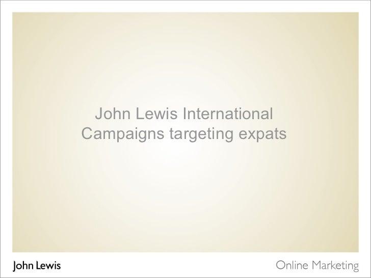 John Lewis International  Campaigns targeting expats