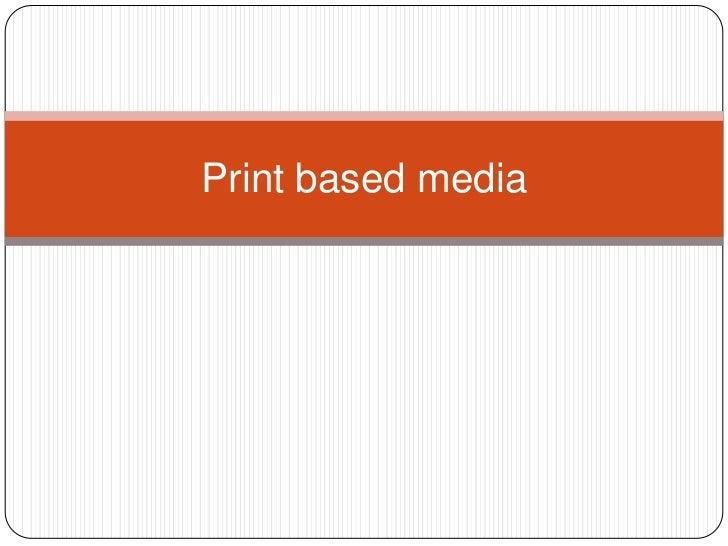 Print based media