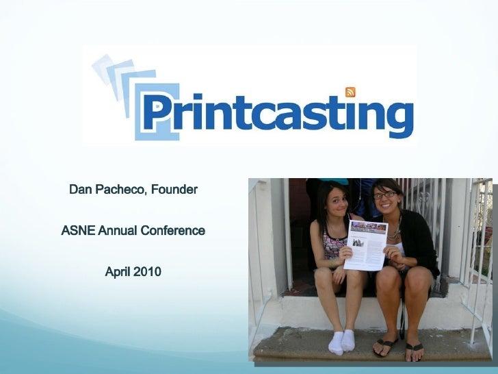 Printcasting asne 2