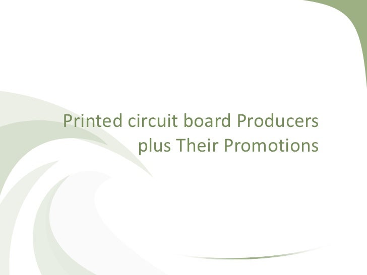 Printed circuit board producers plus their promotions