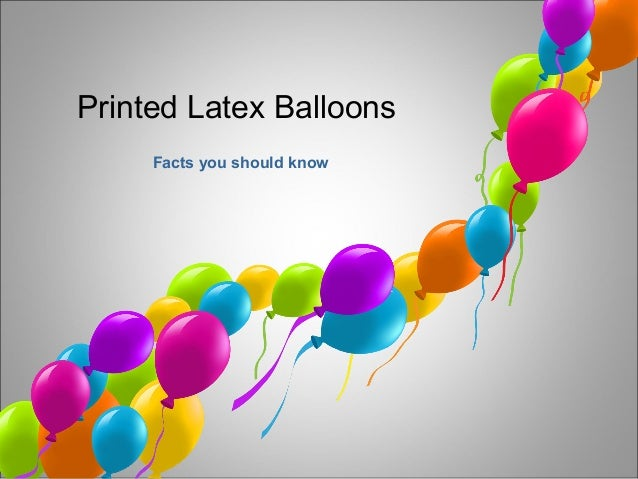Printed Latex Balloons Facts you should know