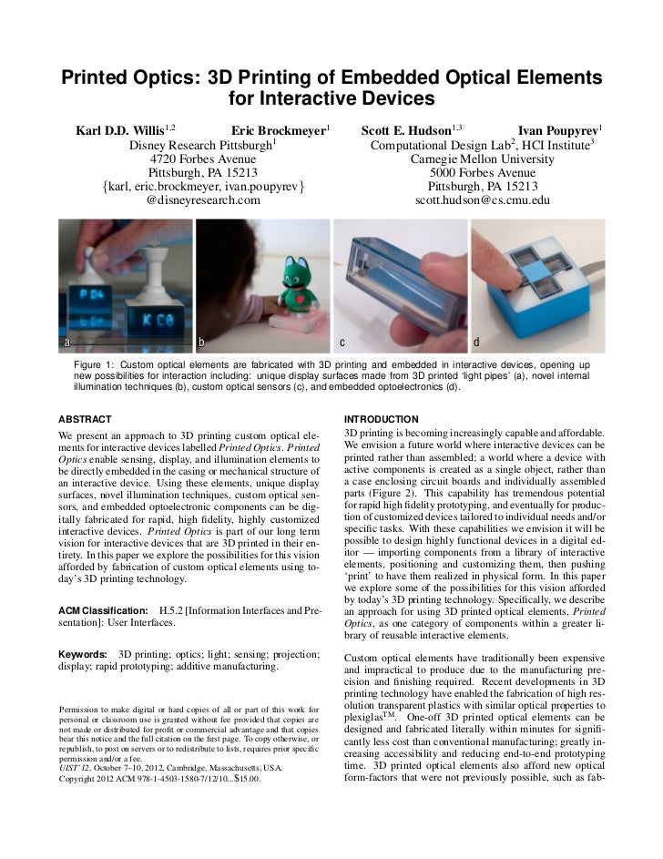 Printed Optics: 3D Printing of Embedded Optical Elements                  for Interactive Devices     Karl D.D. Willis1,2 ...