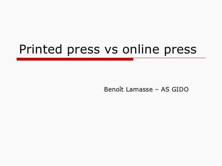 Printed press vs online press Benoît Lamasse – AS GIDO