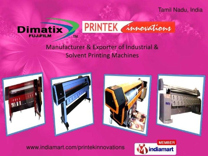 Tamil Nadu, India<br />Manufacturer & Exporter of Industrial & Solvent Printing Machines<br />