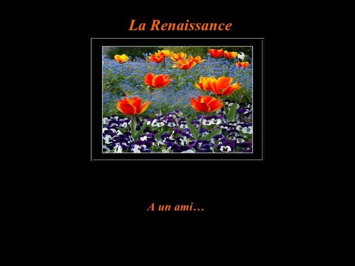 La Renaissance  A un ami…