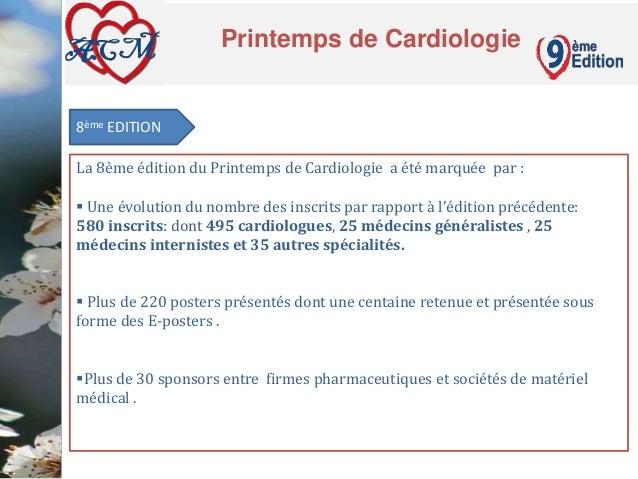 Printemps de Cardiologie  8ème EDITION  La 8ème édition du Printemps de Cardiologie a été marquée par :   Une évolution d...