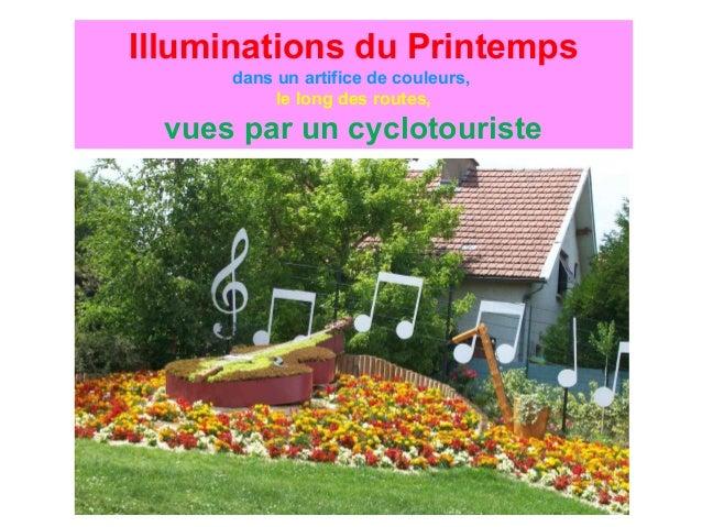 Illuminations du Printemps dans un artifice de couleurs, le long des routes, vues par un cyclotouriste