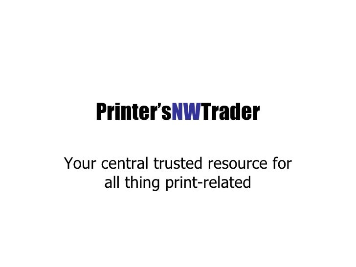 Printer's NW Trader Your central trusted resource for all thing print-related