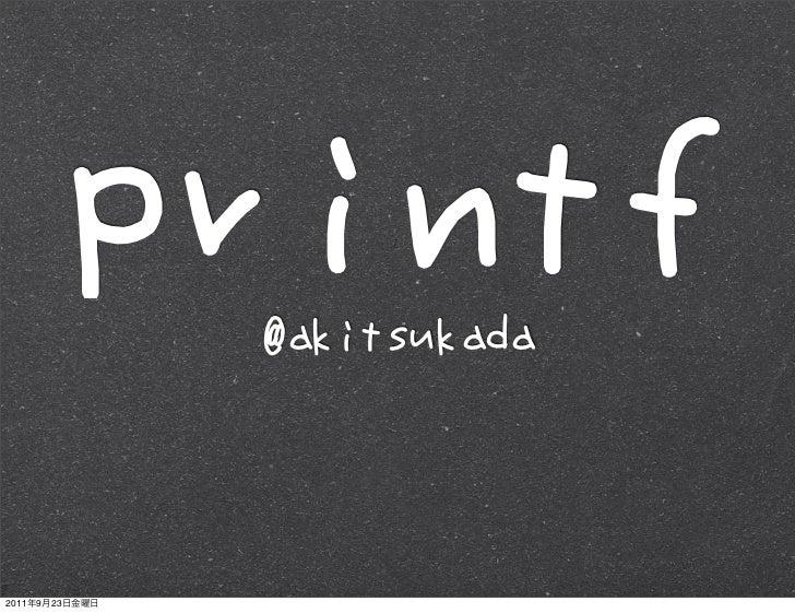 "$ printf ""[%s]n[%2.2f]n[%%]n"" abcde 1.034[abcde][1.03][%]"