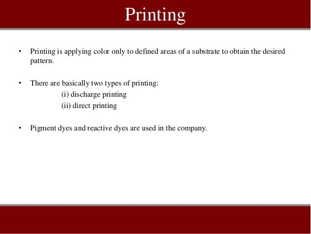 Printing•   Printing is applying color only to defined areas of a substrate to obtain the desired    pattern.•   There are...