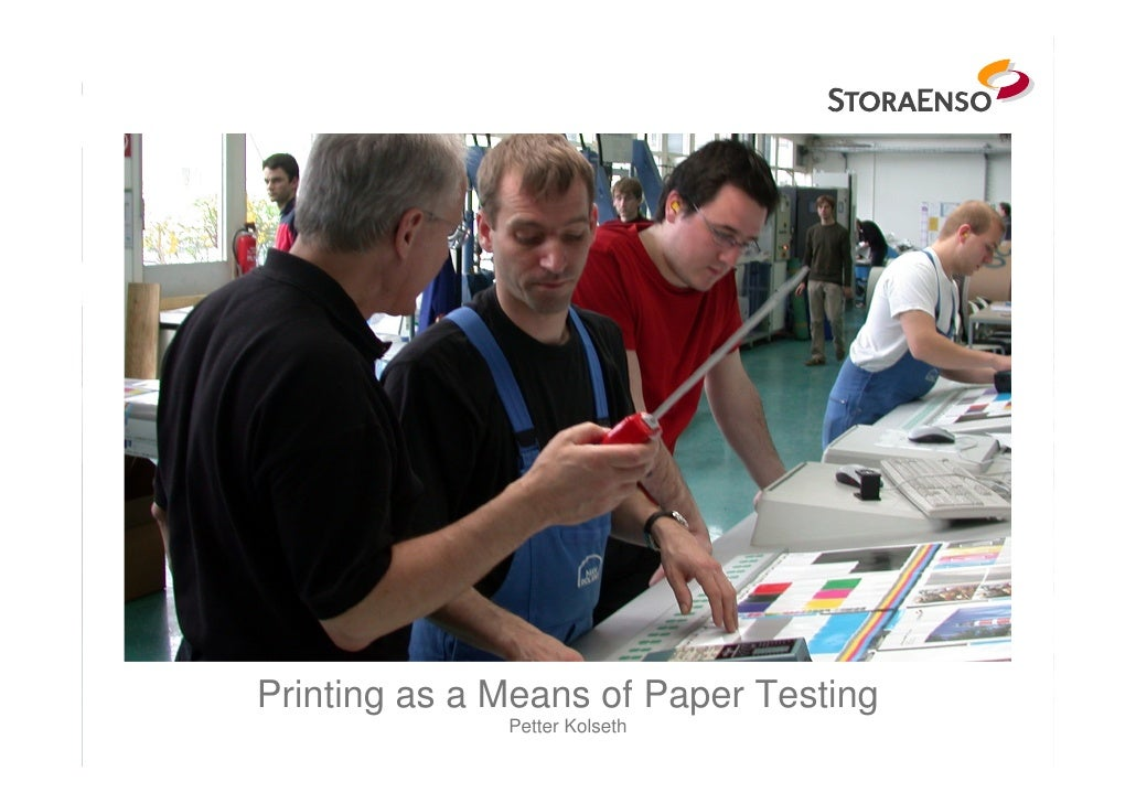 Printing as a Means of Paper Testing               Petter Kolseth