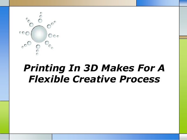 Printing In 3D Makes For A Flexible Creative Process
