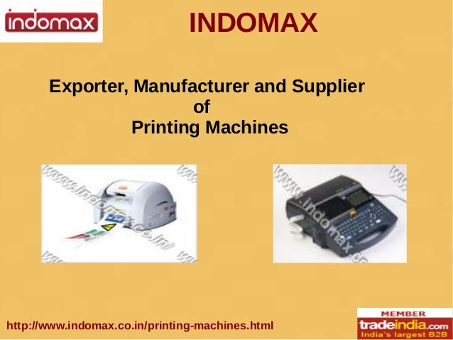 INDOMAX http://www.indomax.co.in/printing-machines.html Exporter, Manufacturer and Supplier of Printing Machines