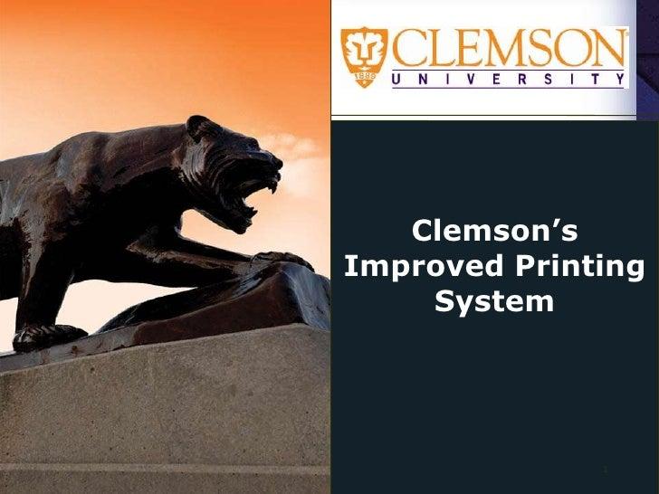 Clemson's Improved Printing System<br />1<br />