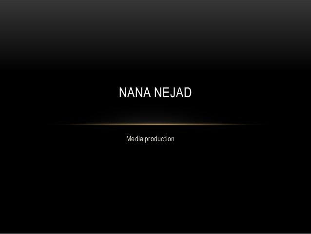 NANA NEJAD Media production
