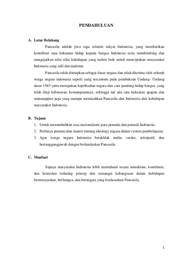 PENDAHULUAN  A. Latar Belakang Pancasila adalah jiwa raga seluruh rakyat Indonesia, yang memberikan kontribusi atau kekuat...
