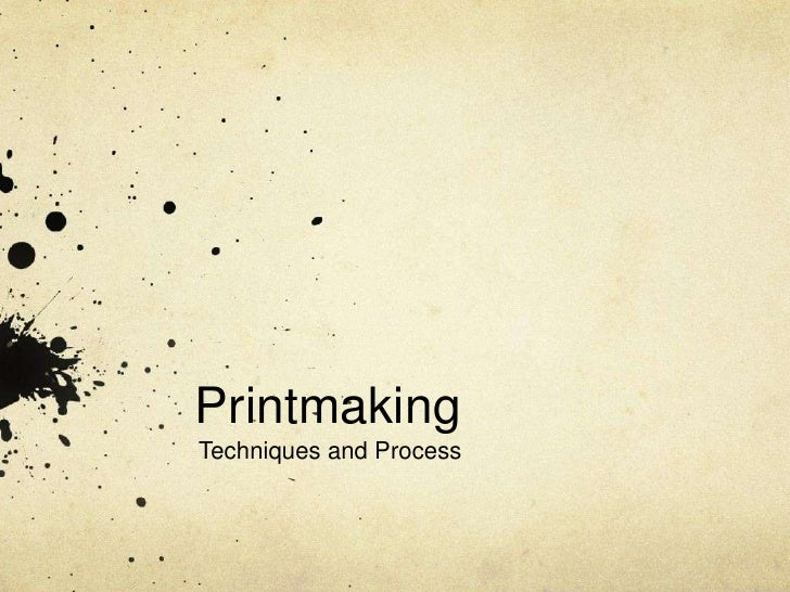 PrintmakingTechniques and Process