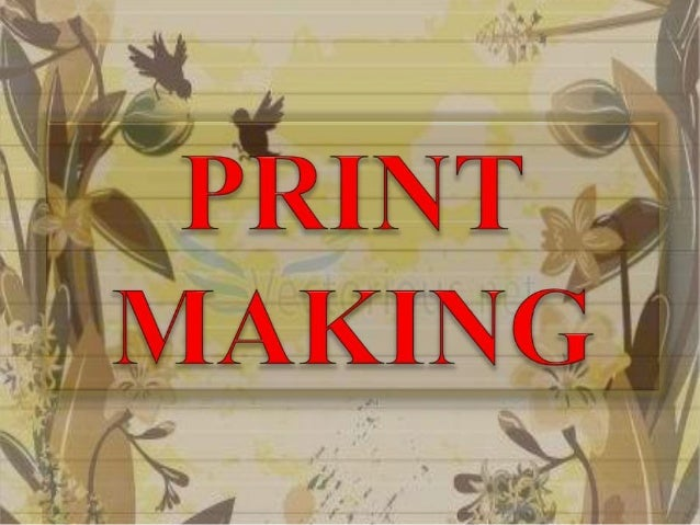 Print making report